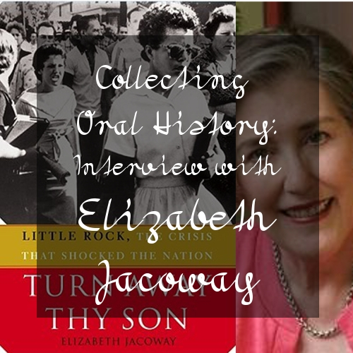 Collecting Oral History: Interview with Elizabeth Jacoway