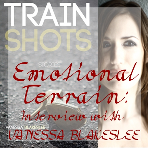 Emotional Terrain: Interview with Vanessa Blakeslee