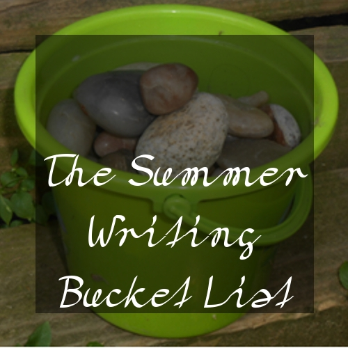 The Summer Writing Bucket List