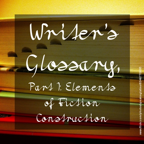 Writer's Glossary, Part I