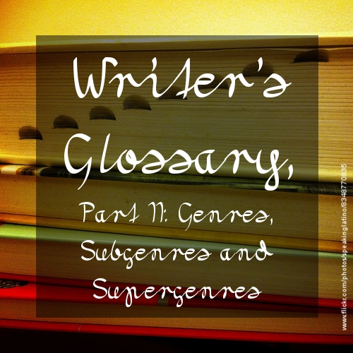 Writer's Glossary, Part II