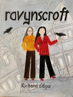 Ravynscroft (Necessary Lies, #2) by Richard Edgar